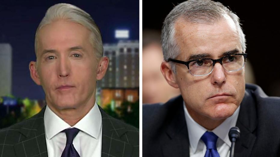 Trey Gowdy on McCabe's explain that a 'gang of eight' did not intent to FBI examine of Trump