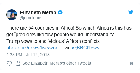 """Twitter post by @emcleans: There are 54 countries in Africa! So that Africa is this has got """"problems like few people would understand.""""?Trump vows to finish 'vicious' African conflicts  around @BBCNews"""