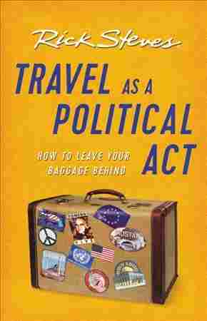 Rick Steves Travel As a Political Act